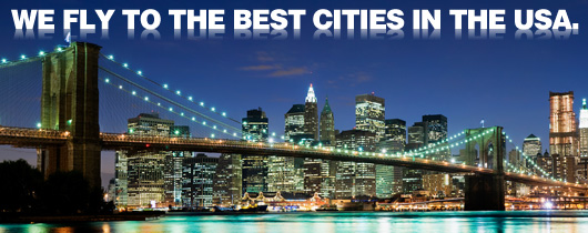 We fly to the best cities in the USA